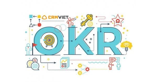 OKR là gì? Cách xây dựng mẫu mục tiêu OKR hoàn chỉnh